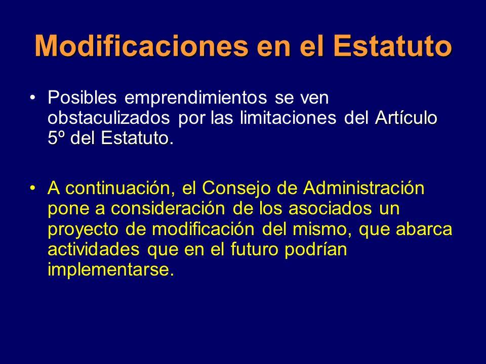 Modificaciones en el Estatuto Artículo 5º del EstatutoPosibles emprendimientos se ven obstaculizados por las limitaciones del Artículo 5º del Estatuto