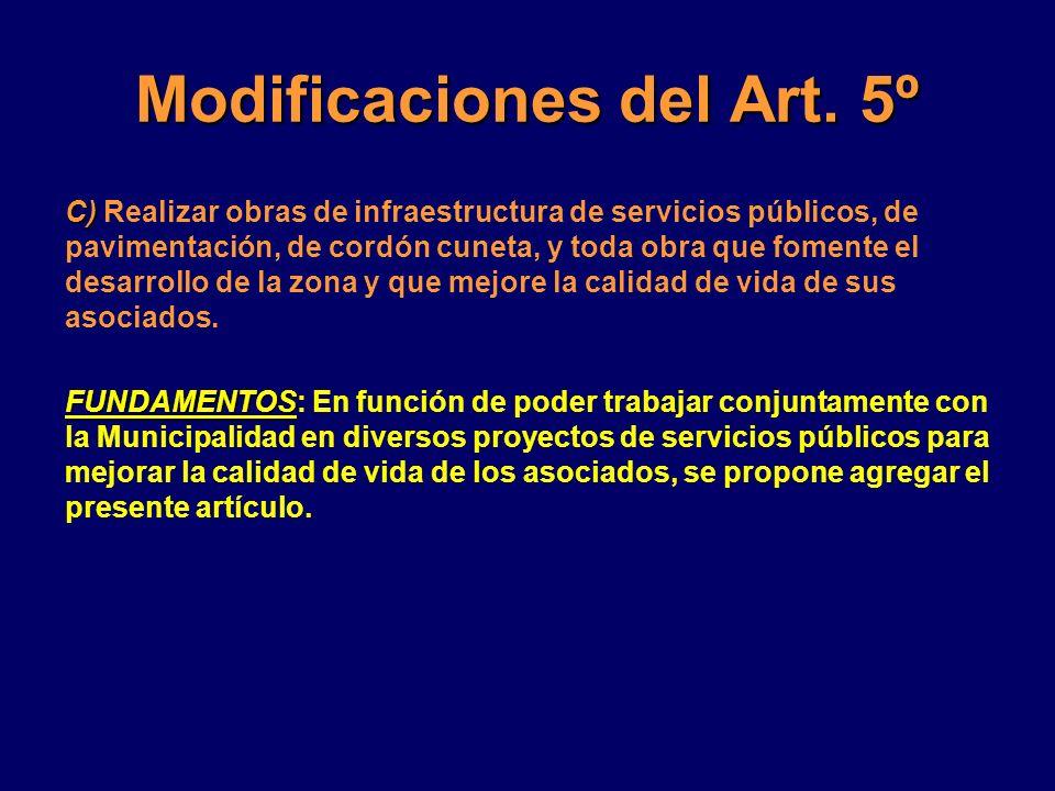 Modificaciones del Art. 5º C) C) Realizar obras de infraestructura de servicios públicos, de pavimentación, de cordón cuneta, y toda obra que fomente