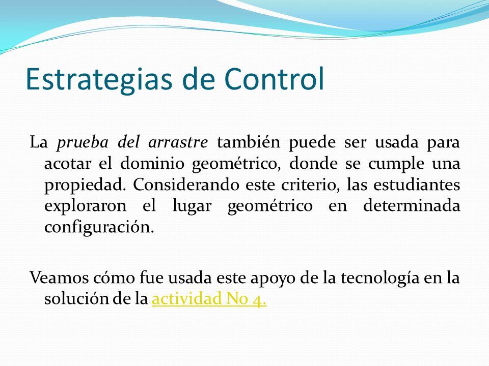 Estrategias de Control La prueba del arrastre también puede ser usada para acotar el dominio geométrico, donde se cumple una propiedad. Considerando e