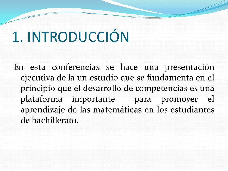 1. INTRODUCCIÓN En esta conferencias se hace una presentación ejecutiva de la un estudio que se fundamenta en el principio que el desarrollo de compet