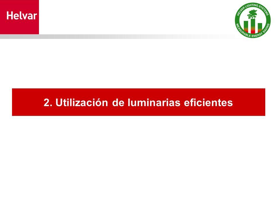 2. Utilización de luminarias eficientes
