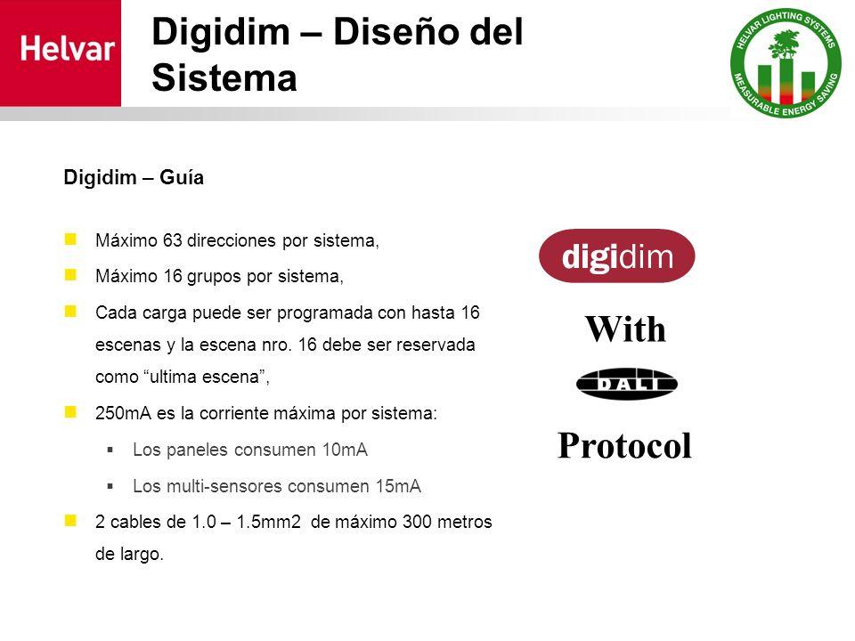 Digidim – Diseño del Sistema Digidim – Guía Máximo 63 direcciones por sistema, Máximo 16 grupos por sistema, Cada carga puede ser programada con hasta 16 escenas y la escena nro.