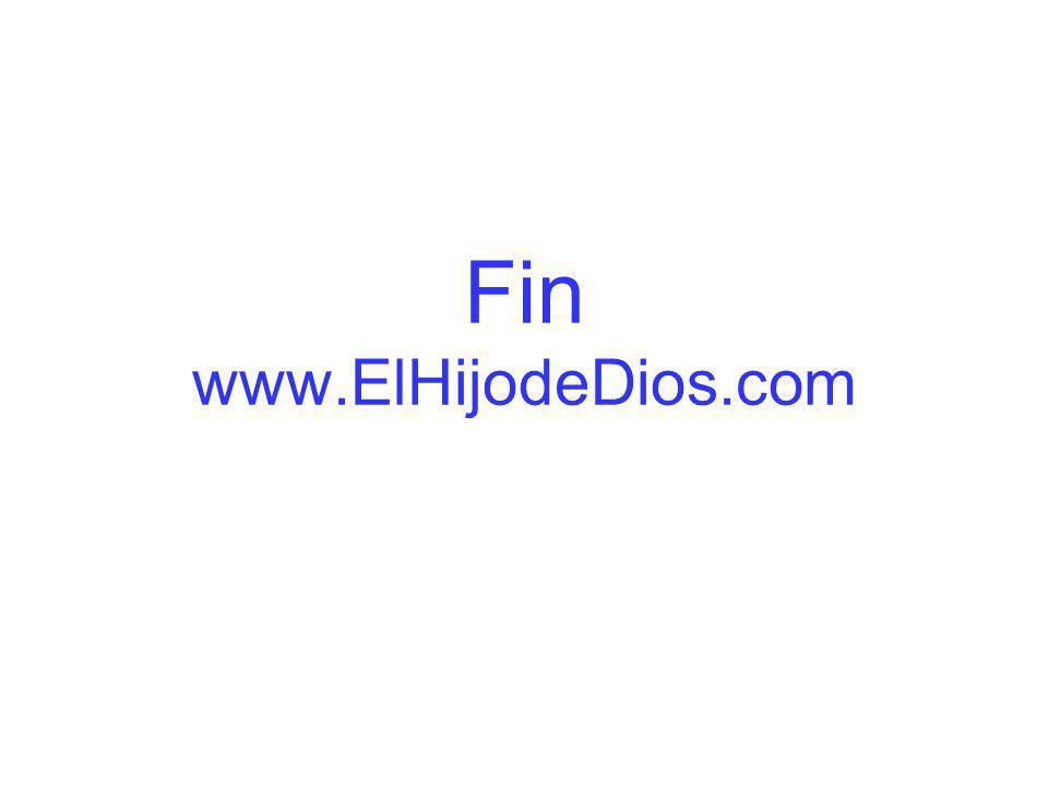 Fin www.ElHijodeDios.com