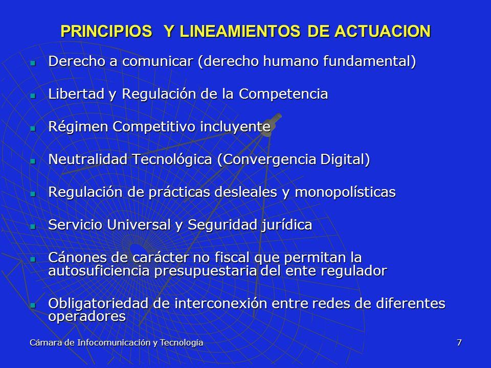 Cámara de Infocomunicación y Tecnología7 PRINCIPIOS Y LINEAMIENTOS DE ACTUACION Derecho a comunicar (derecho humano fundamental) Derecho a comunicar (
