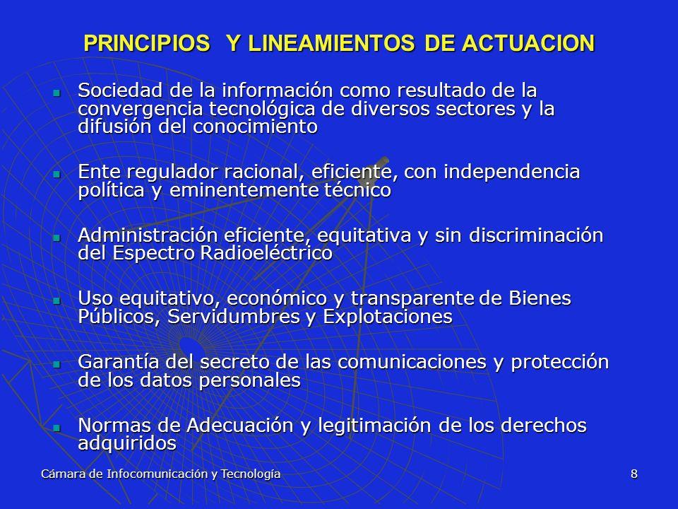 Cámara de Infocomunicación y Tecnología8 PRINCIPIOS Y LINEAMIENTOS DE ACTUACION Sociedad de la información como resultado de la convergencia tecnológi