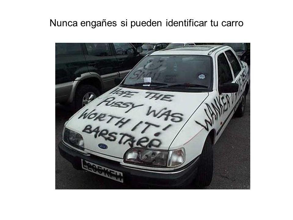 Nunca engañes si pueden identificar tu carro
