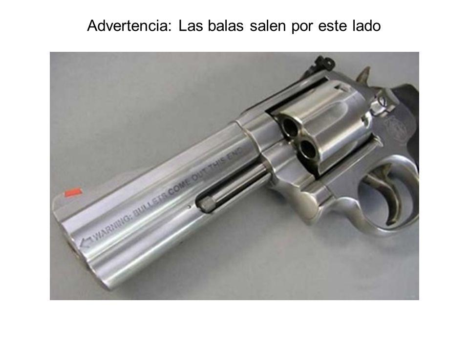 Advertencia: Las balas salen por este lado