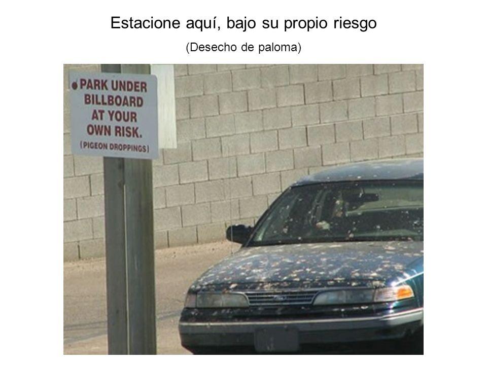 Estacione aquí, bajo su propio riesgo (Desecho de paloma)