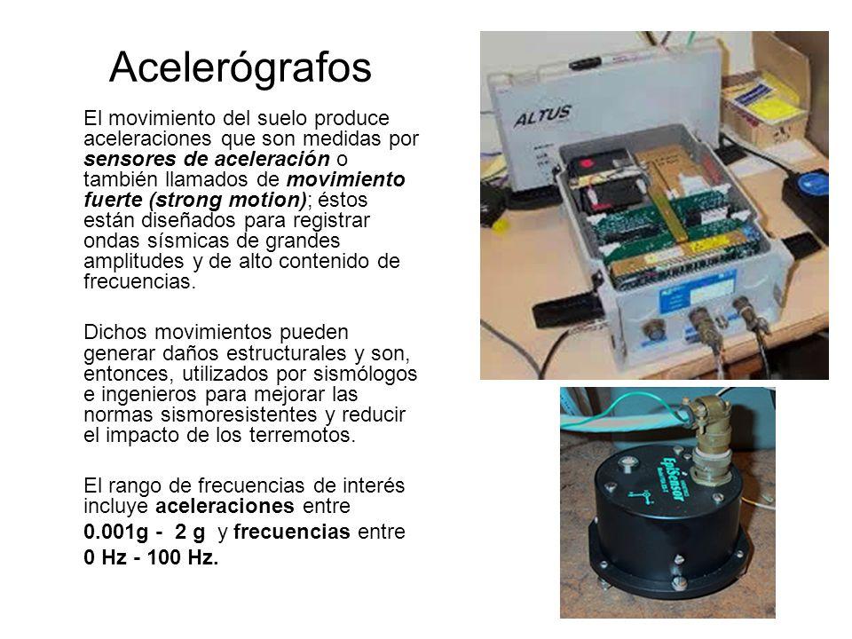 Acelerógrafos El movimiento del suelo produce aceleraciones que son medidas por sensores de aceleración o también llamados de movimiento fuerte (stron