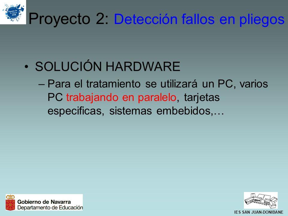 SOLUCIÓN HARDWARE –Para el tratamiento se utilizará un PC, varios PC trabajando en paralelo, tarjetas especificas, sistemas embebidos,… Proyecto 2: De