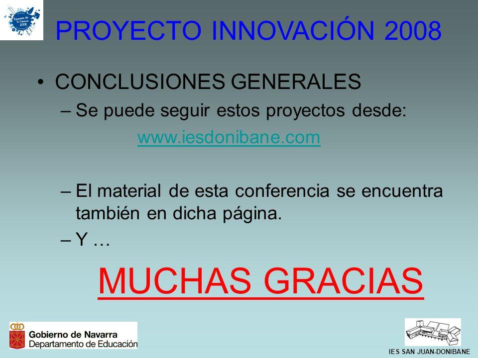 CONCLUSIONES GENERALES –Se puede seguir estos proyectos desde: www.iesdonibane.com –El material de esta conferencia se encuentra también en dicha pági
