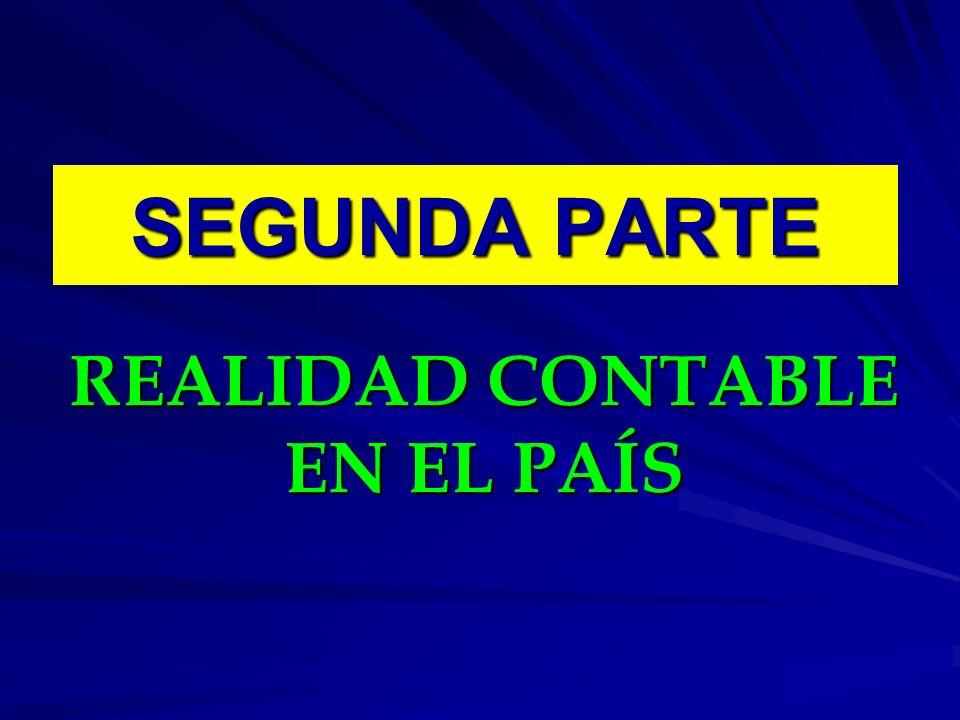 SEGUNDA PARTE REALIDAD CONTABLE EN EL PAÍS