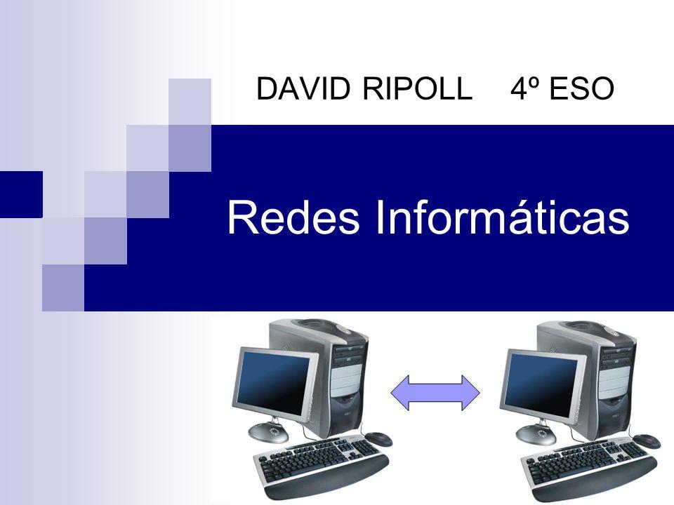 Redes Informáticas DAVID RIPOLL 4º ESO