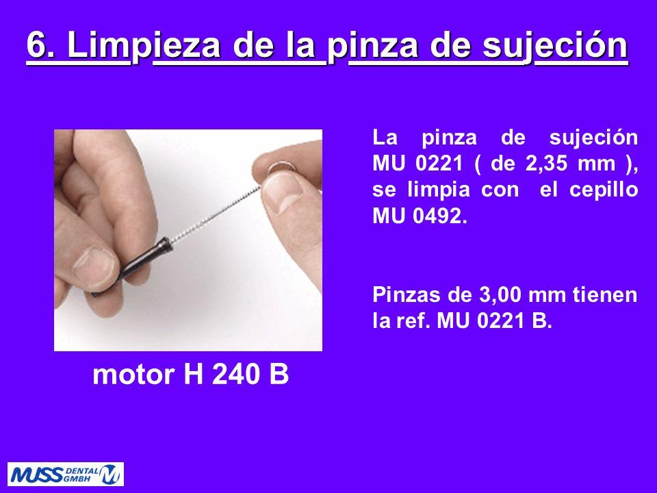 La pinza de sujeción MU 0221 ( de 2,35 mm ), se limpia con el cepillo MU 0492. Pinzas de 3,00 mm tienen la ref. MU 0221 B. 6. Limpieza de la pinza de