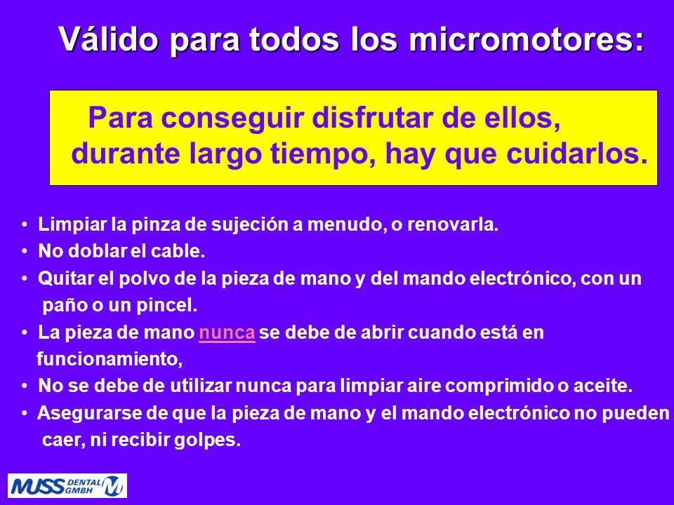 Válido para todos los micromotores: Válido para todos los micromotores: Para conseguir disfrutar de ellos, durante largo tiempo, hay que cuidarlos. Li