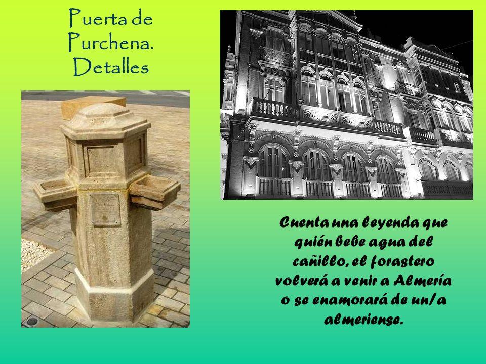 Puerta de Purchena. Detalles Cuenta una leyenda que quién bebe agua del cañillo, el forastero volverá a venir a Almería o se enamorará de un/a almerie