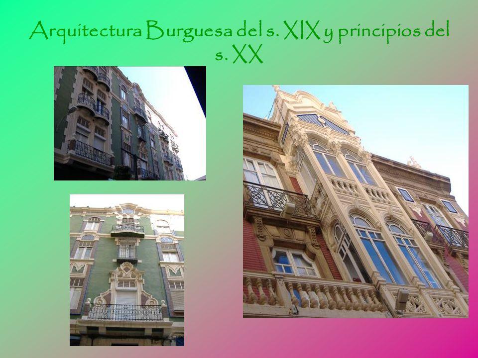 Arquitectura Burguesa del s. XIX y principios del s. XX