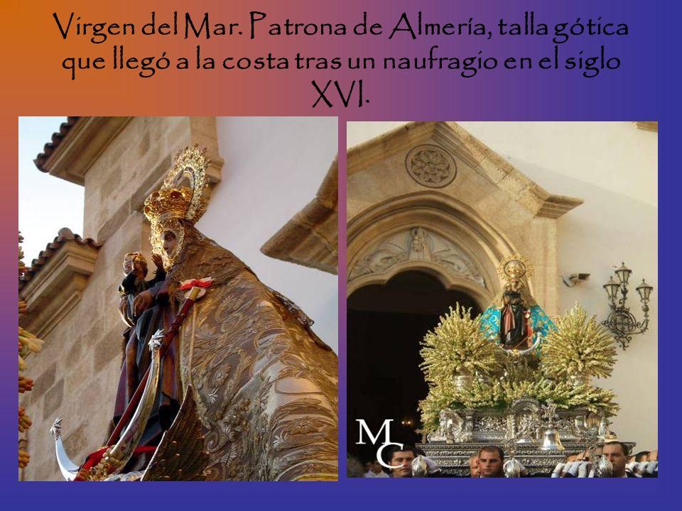Virgen del Mar. Patrona de Almería, talla gótica que llegó a la costa tras un naufragio en el siglo XVI.