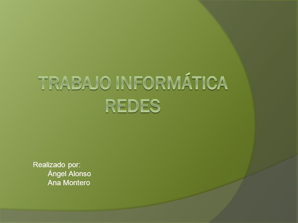 Realizado por: Ángel Alonso Ana Montero