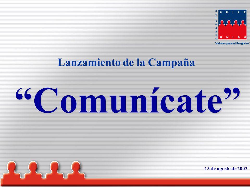 Lanzamiento de la CampañaComunícate 13 de agosto de 2002