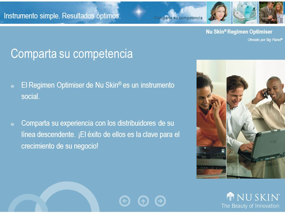 Instrumento simple. Resultados óptimos. Nu Skin ® Regimen Optimiser Ofrecido por Big Planet ® Comparta su competencia El Regimen Optimiser de Nu Skin