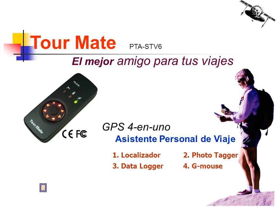 Tour Mate PTA-STV6 El mejor amigo para tus viajes GPS 4-en-uno Asistente Personal de Viaje 1. Localizador2. Photo Tagger 3. Data Logger4. G-mouse