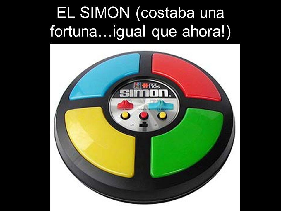 EL SIMON (costaba una fortuna…igual que ahora!)