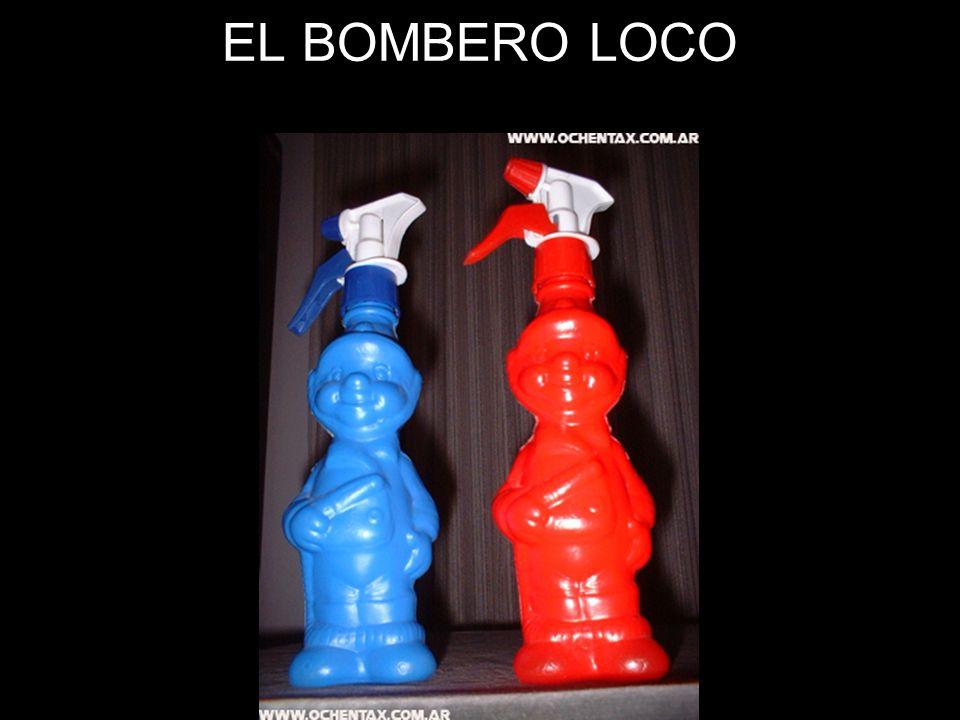 EL BOMBERO LOCO