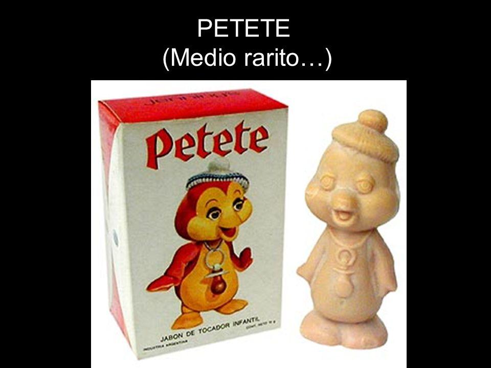 PETETE (Medio rarito…)