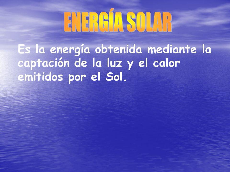 Es la energía obtenida mediante la captación de la luz y el calor emitidos por el Sol.