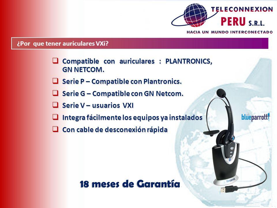 ¿Por que tener auriculares VXi? Compatible con auriculares : PLANTRONICS, GN NETCOM. Compatible con auriculares : PLANTRONICS, GN NETCOM. Serie P – Co