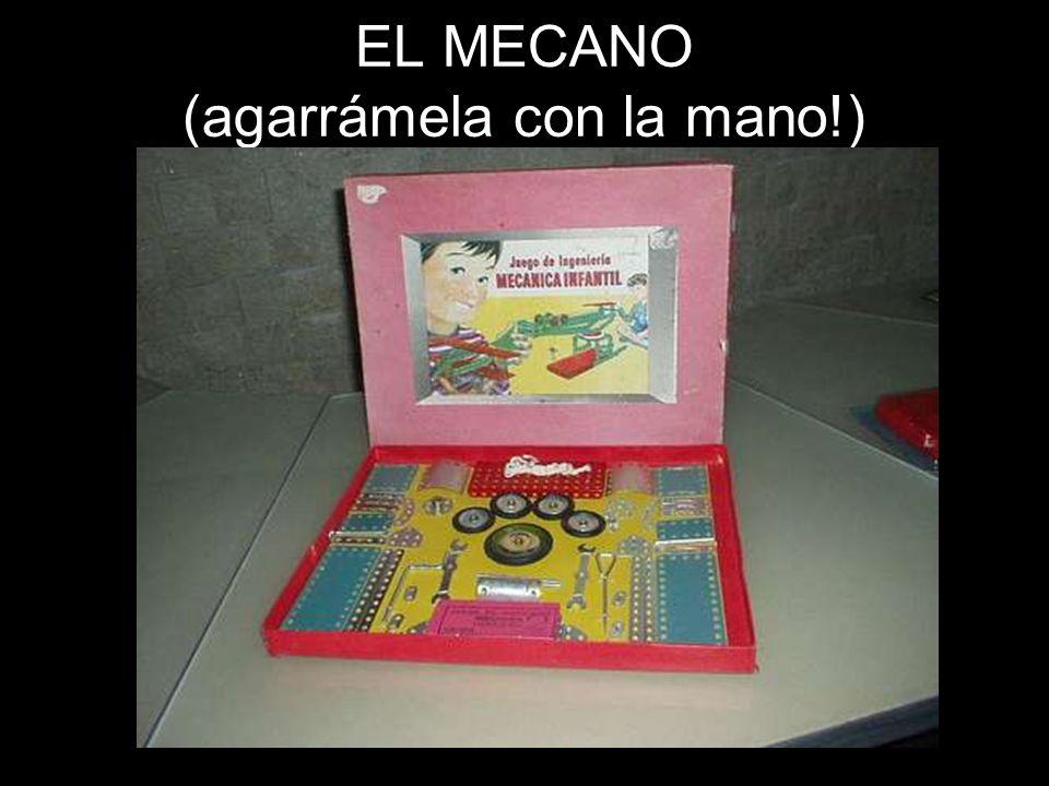 EL MECANO (agarrámela con la mano!)