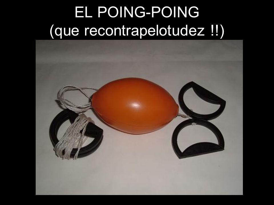 EL POING-POING (que recontrapelotudez !!)