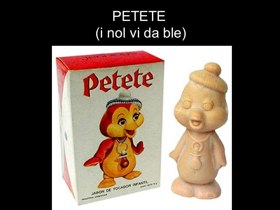 PETETE (i nol vi da ble)