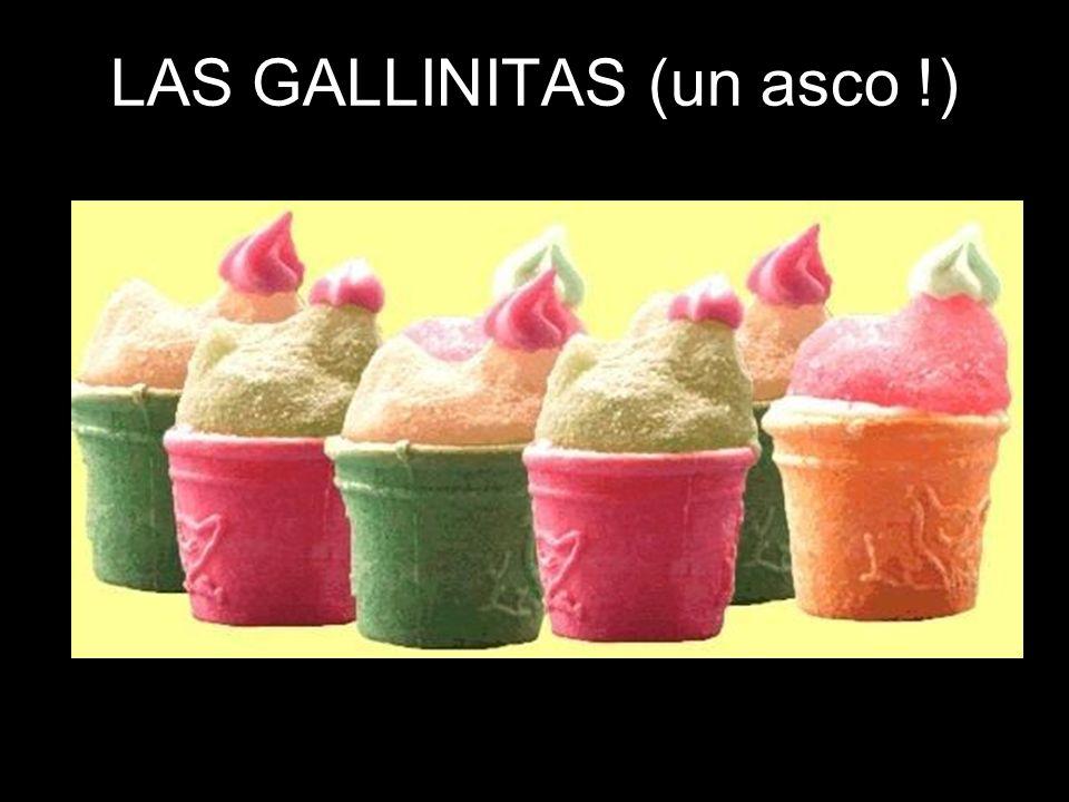 LAS GALLINITAS (un asco !)