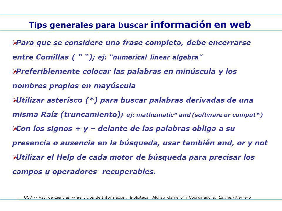 UCV -- Fac. de Ciencias -- Servicios de Información: Biblioteca Alonso Gamero / Coordinadora: Carmen Marrero Para que se considere una frase completa,