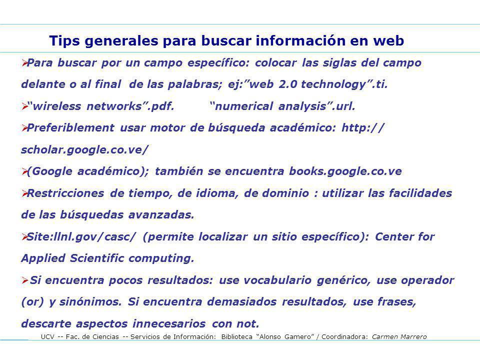 UCV -- Fac. de Ciencias -- Servicios de Información: Biblioteca Alonso Gamero / Coordinadora: Carmen Marrero Para buscar por un campo específico: colo