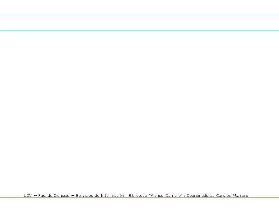 UCV -- Fac. de Ciencias -- Servicios de Información: Biblioteca Alonso Gamero / Coordinadora: Carmen Marrero