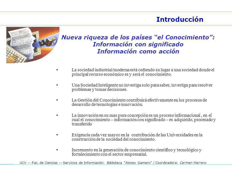 UCV -- Fac. de Ciencias -- Servicios de Información: Biblioteca Alonso Gamero / Coordinadora: Carmen Marrero Nueva riqueza de los países el Conocimien