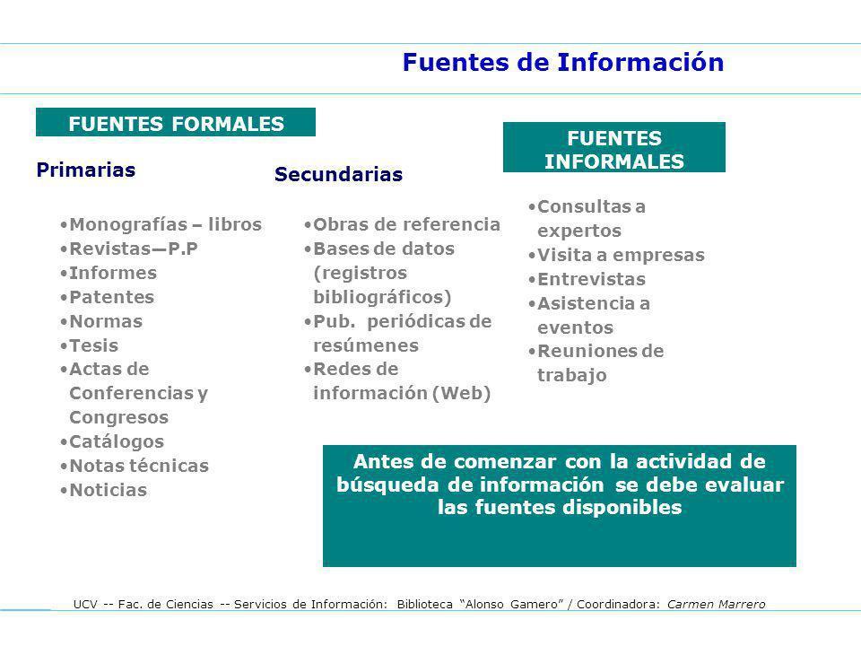 UCV -- Fac. de Ciencias -- Servicios de Información: Biblioteca Alonso Gamero / Coordinadora: Carmen Marrero Consultas a expertos Visita a empresas En