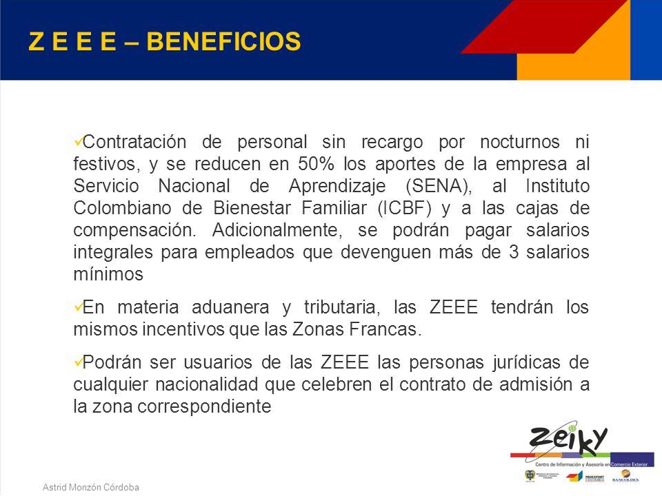 Astrid Monzón Córdoba Zonas Económicas Especiales De Exportación 8. ZONAS ECONOMICAS ESPECIALES Z E E E Régimen excepcional en determinados sitios del