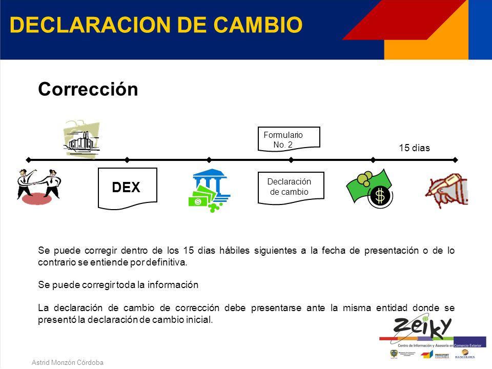 Astrid Monzón Córdoba DECLARACION DE CAMBIO Es el código asignado por el Banco de la República para identificar las operaciones de cambio que se canal