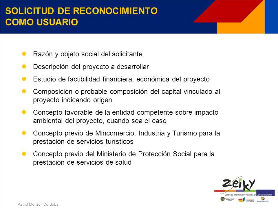 Astrid Monzón Córdoba ZONAS FRANCAS ZONAS FRANCAS TRANSITORIAS FERIA OPERADORES - FUNCIONES Producir, fabricar, transformar o ensamblar bienes Prestar