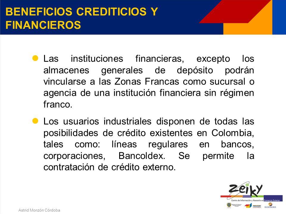 Astrid Monzón Córdoba BENEFICIOS CAMBIARIOS Libertad para el usuario de posesión y negociación de divisas para efectuar pagos en moneda extranjera en la Zona Franca (para usuarios industriales).