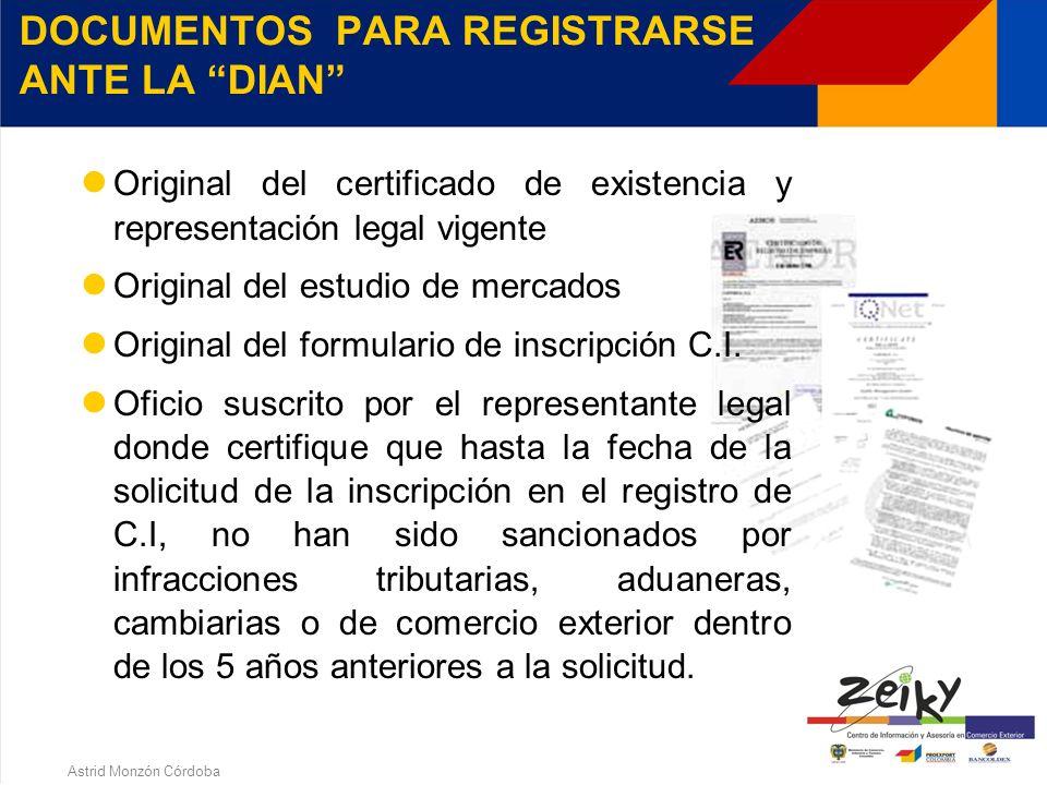 Astrid Monzón Córdoba La comercialización y venta de productos colombianos en el exterior, adquiridos en el mercado interno o fabricados por productores socios de las mismas .
