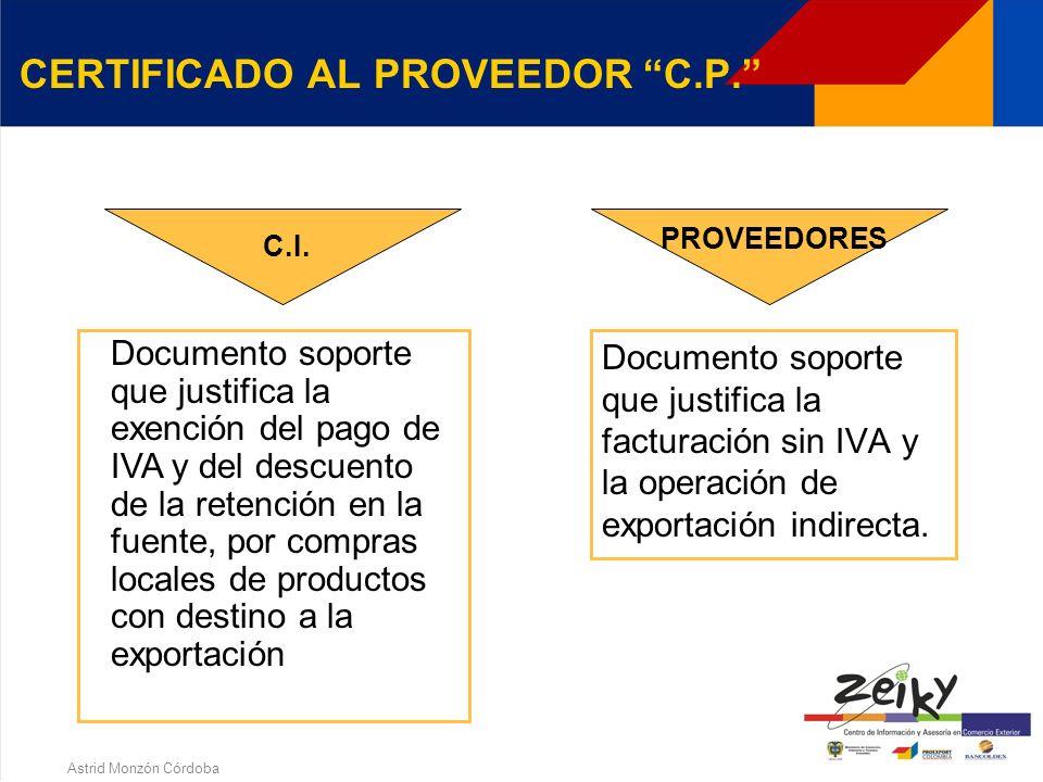 Astrid Monzón Córdoba Constituye el soporte de la información consignada en el formulario de solicitud de inscripción como Sociedad de Comercializació