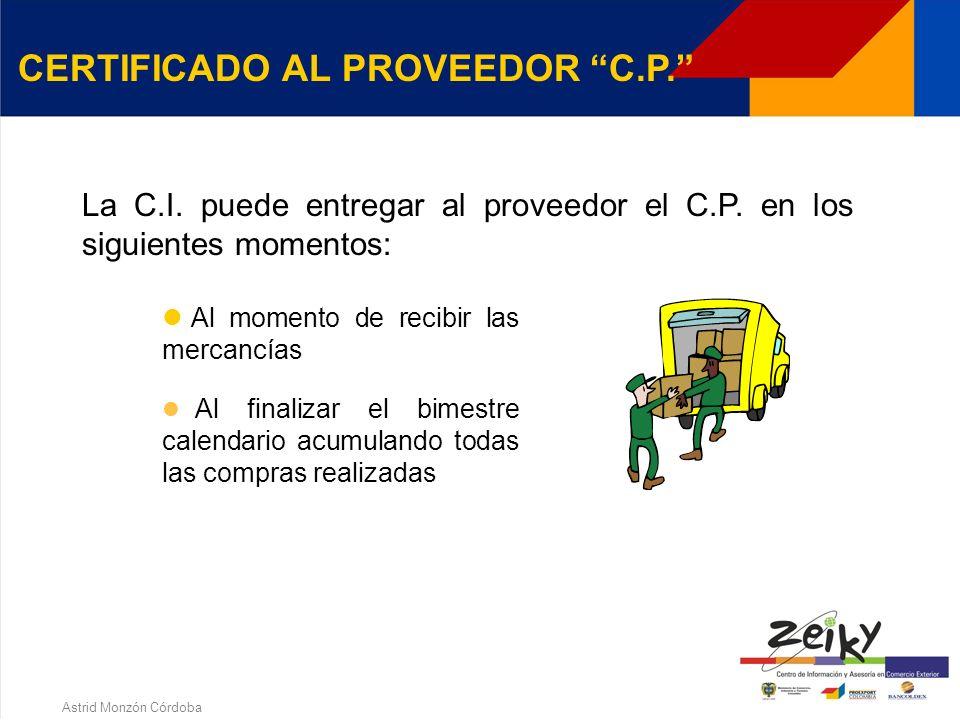 Astrid Monzón Córdoba CERTIFICADO AL PROVEEDOR C.P. Documento soporte que justifica la facturación sin IVA y la operación de exportación indirecta. Do