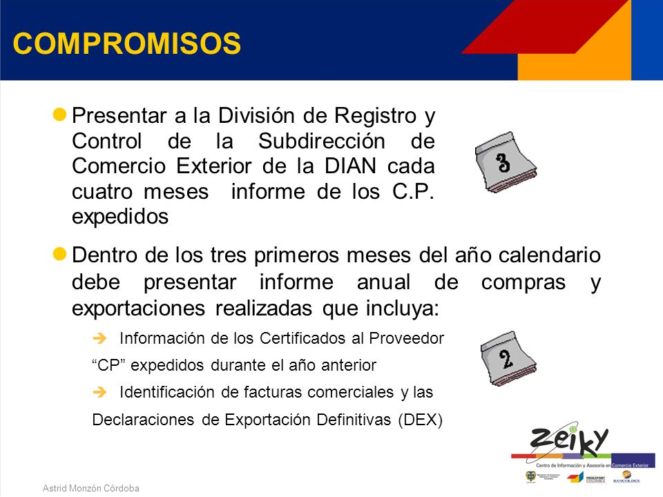 Astrid Monzón Córdoba Realizar las exportaciones de los productos que adquiera con beneficios tributarios COMPROMISOS Materias primas insumos y/o piez