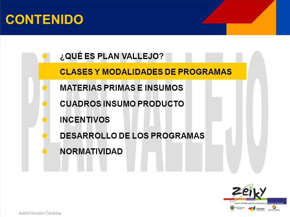 Astrid Monzón Córdoba Incrementar las exportaciones colombianas Diversificar las exportaciones Contribuir a la renovación y adquisición de tecnología Reducir los costos de producción Contribuir al mejoramiento de la calidad de los productos ¿QUE BUSCA .