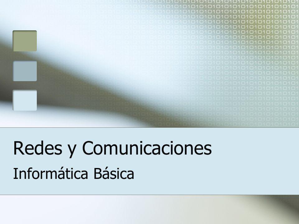Redes y Comunicaciones Informática Básica